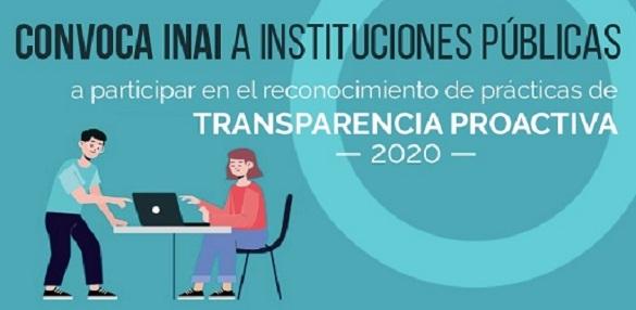 CONVOCA INAI A INSTITUCIONES PÚBLICAS A PARTICIPAR EN EL RECONOCIMIENTO DE PRÁCTICAS DE TRANSPARENCIA PROACTIVA