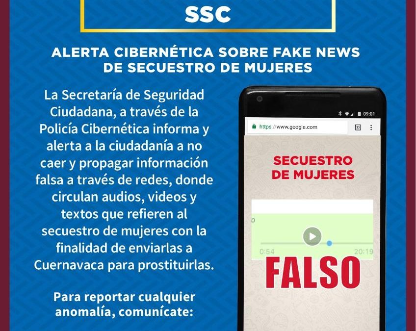 ALERTA LA POLICÍA CIBERNÉTICA DE LA SSC POR FAKE NEWS DE POSIBLES SECUESTROS DE MUJERES CON FINES DE EXPLOTACIÓN DE PERSONAS